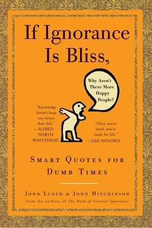 ... , Why Aren't There More Happy People?: Smart Quotes for Dumb Times