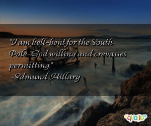 am hell-bent for the South Pole-God