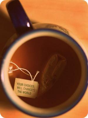 Inspirational tea sayings. That just gave me a brilliant idea! :)