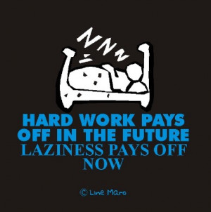 all you workaholics and hard working idiots next time you see a lazy ...