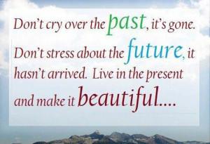 Live in present..!!