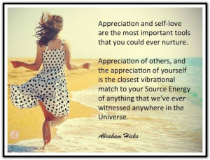 that you could ever nurture. Appreciation of others, and appreciation ...