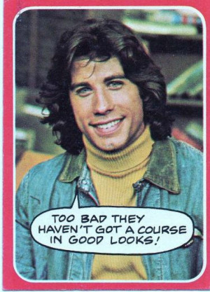 ... Vinny Barbarino played by John Travolta. The show? Welcome back Kotter