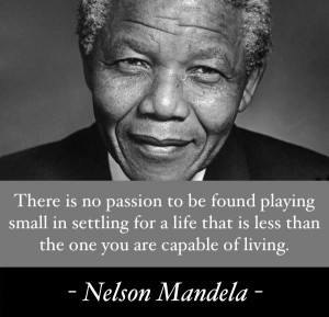 There is no passion to be found playing small—in settling for ...