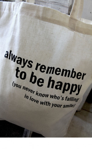 Cotton tote bag - Quote Tote - Always remember to be happy. $12,00 ...