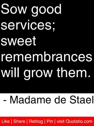 ... remembrances will grow them madame de stael # quotes # quotations