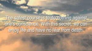 Inspiring Quotes about Life The safest course is to do nothing against ...