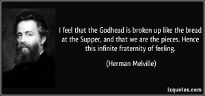 feel that the Godhead is broken up like the bread at the Supper, and ...