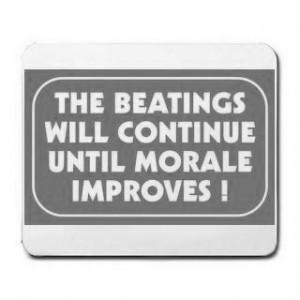 Beatings until morale improves