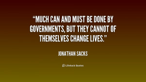 jonathan sacks quotes much can and must be done by governments but ...
