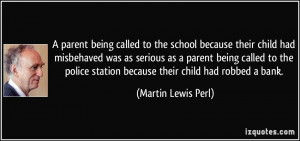 called to the school because their child had misbehaved was as serious ...