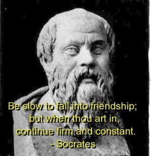 Socrates, quotes, sayings, friendship, wisdom, brainy quote