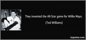 Willie Mays Ted Williams Quote About