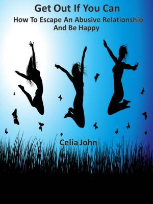 ... www.amazon.co.uk/Escape-Abusive-Relationship-Happy-ebook/dp/B00AVQ0Z8K
