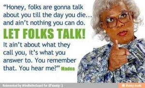 Madea Quotes