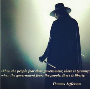 fear their government, there is tyranny; when the government fears ...
