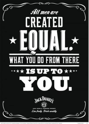 Jack Daniels' creed.