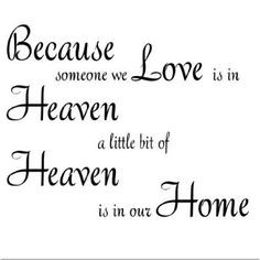 heaven and angels quotes | Because someone you love is in Heaven 11x11 ...