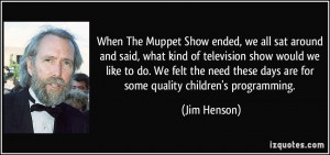 More Jim Henson Quotes