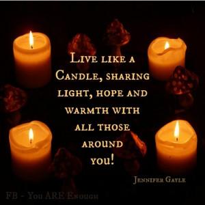 Live like a candle...