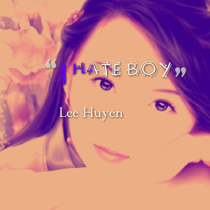 Quotes Picture: i hate boy
