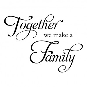 ... we make a family. wall decal, wall sticker, wall quote, wall art