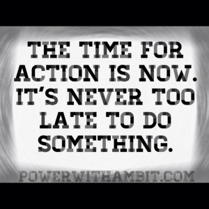 motivation #quotes #action #nevertoolate