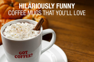 27 hilariously funny coffee mugs that you'll love