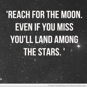 ... , love, moon, pretty, quote, quotes, reach, reach for the moon, stars