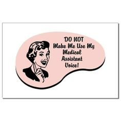 funny medical assistant quotes   Medical Assistant Voice #Recipes