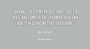 Having leveled my palace, don't erect a hovel and complacently admire ...