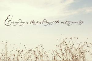 Quote #Saying #Life #Day #New Beginning #New Start #Start