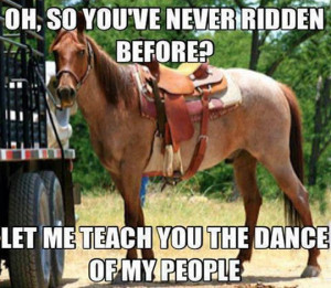 So you've never ridden before…