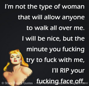 not the type of woman that will allow anyone to walk all over me