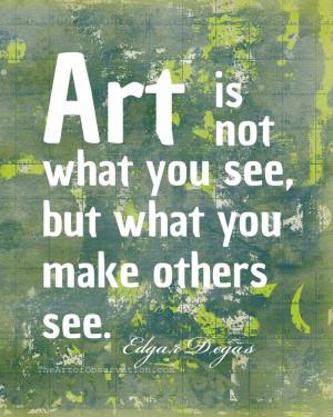 Famous Art Quotes | Art Quote, Famous Artist, Degas word print, 8x10 ...