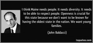 think Maine needs people. It needs diversity. It needs to be able to ...
