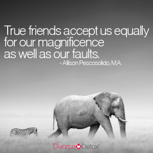 True friends accept us equally for our magnificence as well as our ...