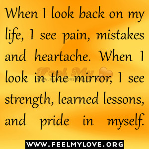 When-I-look-back-on-my-life-I-see-pain-mistakes-and-heartache.-When-I ...