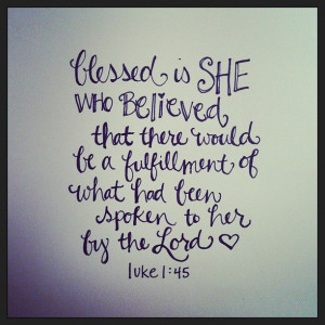 32. Blessed is she who believed that there would be a fulfillment of ...