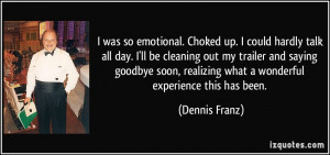 More Dennis Franz Quotes