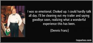 More Dennis Franz Quotes