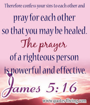 Pray for each other for healing
