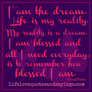 Blessed Quotes About Life And Love: I Am The Dreamer Quote On Purple ...