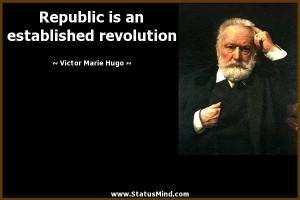 ... an established revolution - Victor Marie Hugo Quotes - StatusMind.com