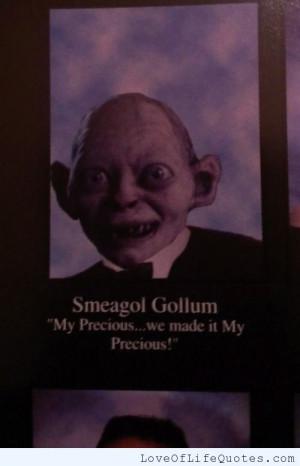 Smeagol Gollum quote - Love of Life Quotes