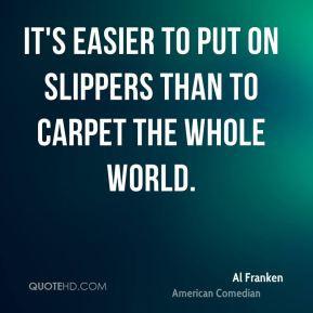 al-franken-al-franken-its-easier-to-put-on-slippers-than-to-carpet.jpg
