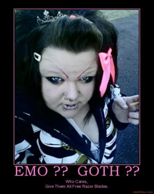Yes, this is horrible, but is it a goth or an emo. Evidence supports ...
