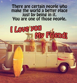 ... You are one of those people. I love you my friend. Source: http://www