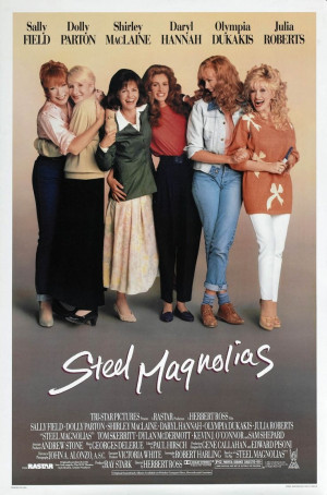 Steel Magnolias, 1989 ~ What A Cast... Sally Field, Shirley MacLaine ...