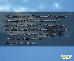 Language and culture cannot be separated. Language